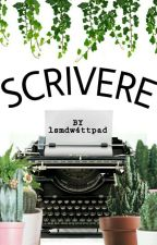 SCRIVERE. by lsmdw4ttpad