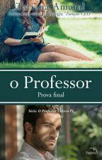 O Professor - a Prova Final . TATIANA AMARAL  by LuandaMatias
