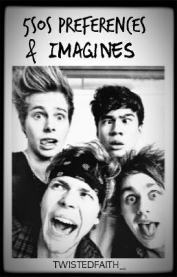 5 Seconds Of Summer Preferences & Imagines