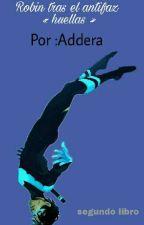 "Robin tras el antifaz ""huellas""  by addera"