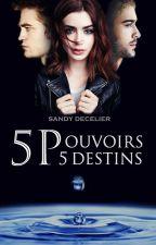 Cinq pouvoirs, cinq destins by Dxrk_Light