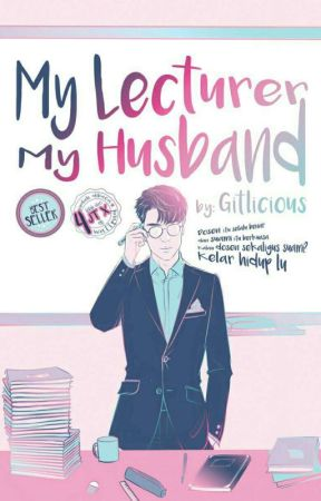 My Lecturer, My Husband ▪ Lay by gitlicious