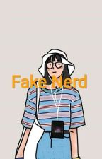 Fake Nerd No Real{Pending} by QueenZii_