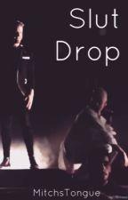 Slut Drop {Scömìche} | ✔️ by MitchsTongue