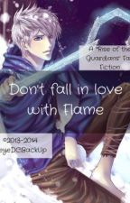 Don't Fall in Love with Flame (A Jack Frost FanFic) by YeyeDCBackup