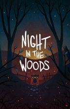 Night in the Woods - Reader Inserts by S-aHowaito