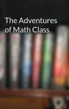 The Adventures of Math Class by RAIN_Holt