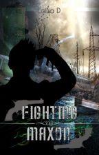 Fighting Maxon by FaultedDreams