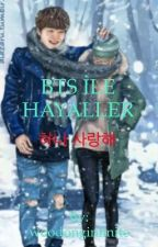 BTS ILE HAYALLER  (하나 사랑해) by woodonginfinite