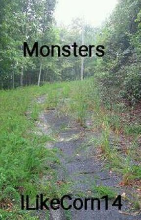 Monsters (A Zombie Apocalypse Story) by ILikeCorn14