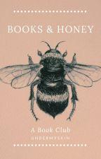 Books & Honey [A Book Club] by UnderMySkin