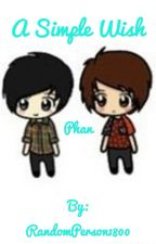 A Simple Wish///Phan by RandomPerson1800