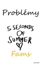 Problémy 5SOS Fams ✔ by NichollCliffi
