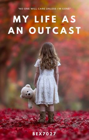 My Life as an Outcast by bex7027