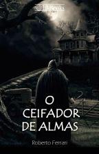 O Ceifador de Almas by RobertoFerrari166