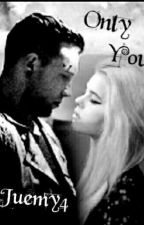 Only you (Wattys2017)  by Juemy4