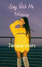 Stay With Me - Jariana by BKelsey