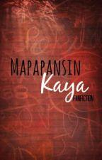 Mapapansin Kaya (Fanfiction) by suddenwriter