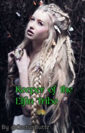Keeper of the Elvin Tribe by CactusButtz