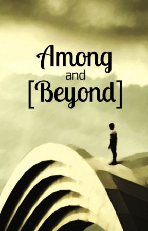 Among and Beyond by PhelixNguyn