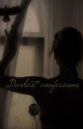Darkest confessions  by kaseyes