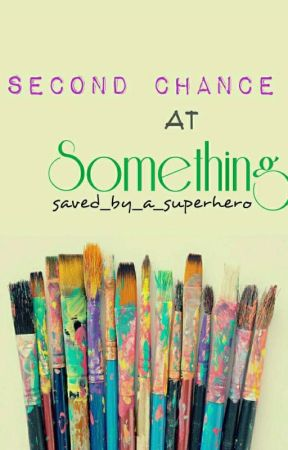 Second Chance At Something by raspberrykisses_x