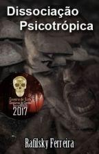 Dissociação Psicotrópica by RafilskyFerreira