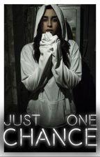 Just One Chance [Camren] by Lauren_JaureguiXXVII