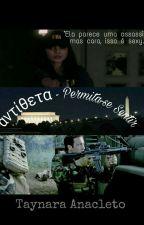 αντίθετα - Permita-se Sentir. by taynarasg