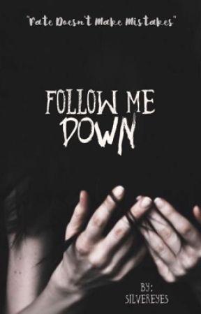 Follow Me Down by ktwblack