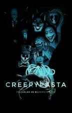 Creepypasta (Yazarlar ve Bilinmeyenler) by anti_school8461