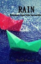 'RAIN' - Biarkan rasa kita bercerita by Apriliadara