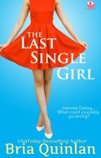 The Last Single Girl by BriaQuinlan