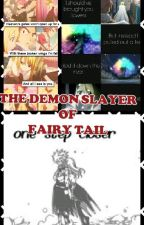 ♥ The Demon Slayer of Fairy tail(formerly the hunters)♥Nalu Fanfiction♥*Editing* by RoseBonneyBelle