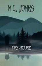 The House by MLJones1992