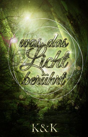 Was das Licht berührt