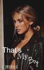 That's My Boy {ft. Cameron Dallas} by R-o-o-s