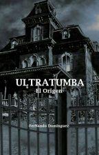 Ultratumba [En Edición] by FerNando-Dominguez