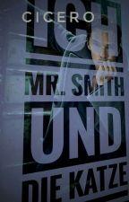 Ich Mr. Smith Und Die Katze by MarcusTulliusCicero