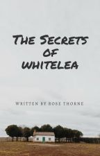 The Secrets of Whitelea by Someone_x