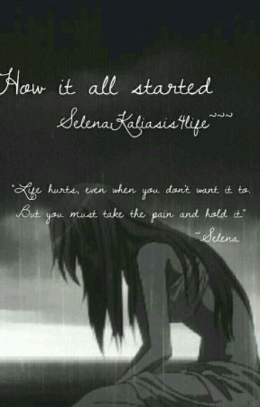 How It All Started  by SelenaKaliasis4life