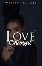 love changes (Pryce) by -latz-
