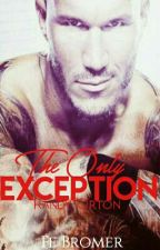 The Only Exception 《Randy Orton》 by airamreigns234