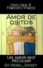 Amor de ositos ( Golden x Freddy\Fred ) by Rebel_Sweet
