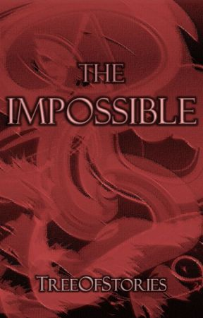 The Impossible (The Saiopia Chronicles, Part Two) by TreeOfStories