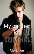 My partner is a CRIMINAL by Mina_Az