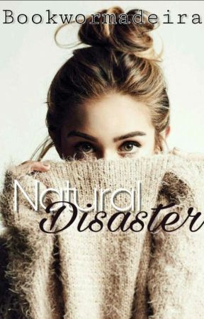 Natural Disaster by bookwormadeira