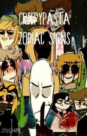Creepypasta Zodiac signs  by Wild-Mind