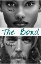 The Bond. Book One: Rhys & Dovee (BWWM) by SybilleAlexandrine