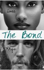 The Bond. Book One: Rhys & Dovee (BWWM) by SybilleAlexandrine